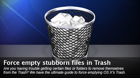 Force delete stubborn files from Trash